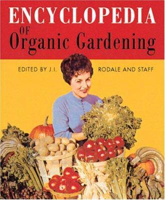 Encyclopedia of Organic Gardening 9780762409853