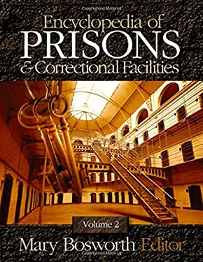 Encyclopedia of Prisons and Correctional Facilities 9780761927310