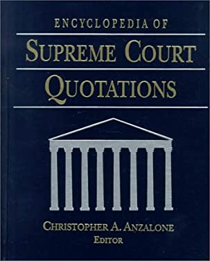 Encyclopedia of Supreme Court Quotations 9780765604859
