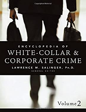 Encyclopedia of White-Collar & Corporate Crime 9780761930044