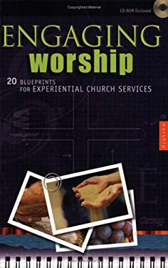 Engaging Worship:: 20 Blueprints for Experiential Church Services 9780764428326