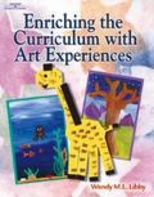 Enriching the Curriculum with Art Experiences 9780766838338