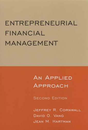 Entrepreneurial Financial Management: An Applied Approach 9780765622921