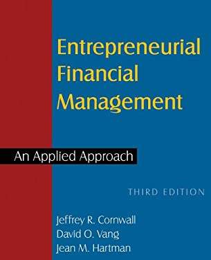 Entrepreneurial Financial Management: An Applied Approach 9780765627261