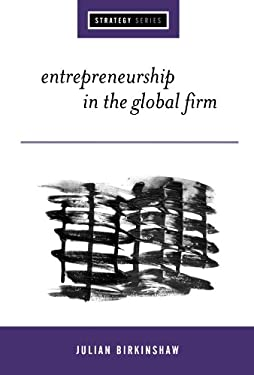 Entrepreneurship in the Global Firm: Enterprise and Renewal 9780761958093