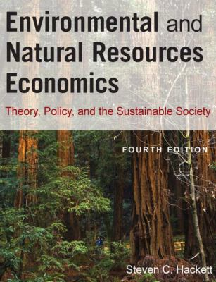 Enviromental and Natural Resources Economics: Theory, Policy, and the Substantial Society 9780765624949