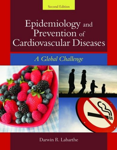 Epidemiology and Prevention of Cardiovascular Diseases: A Global Challenge 9780763746896