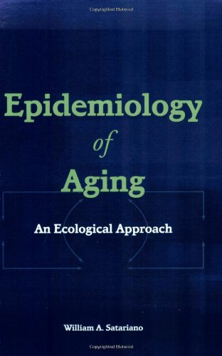 Epidemiology of Aging: An Ecological Approach 9780763726553