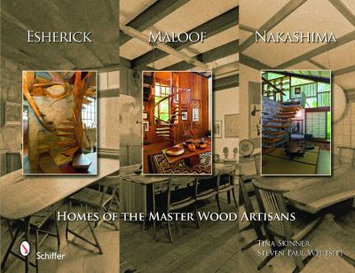 Esherick, Maloof, and Nakashima: Homes of the Master Wood Artisans 9780764332029