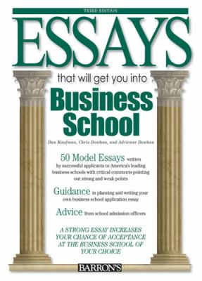 Essays That Will Get You Into Business School 9780764142284