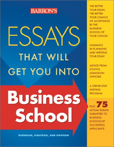 Essays That Will Get You Into Business School 9780764120350