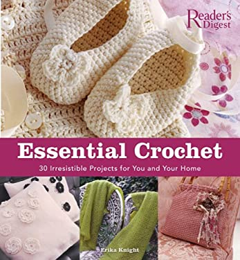 Essential Crochet: Create 30 Irresistible Projects with a Few Basic Stitches 9780762106325