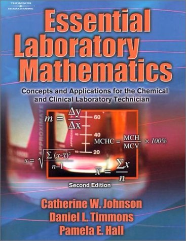 Essential Laboratory Mathematics: Concepts and Applications for the Chemical and Clinical Laboratory Technician 9780766838260