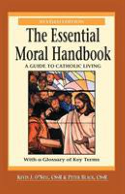 The Essential Moral Handbook: A Guide to Catholic Living, Revised Edition 9780764809224