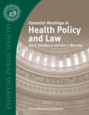 Essential Readings in Health Policy and Law 9780763738518