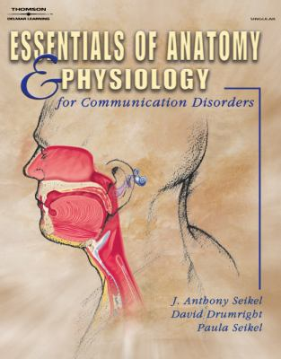 Essentials of Anatomy and Physiology for Communication Disorders 9780766859463
