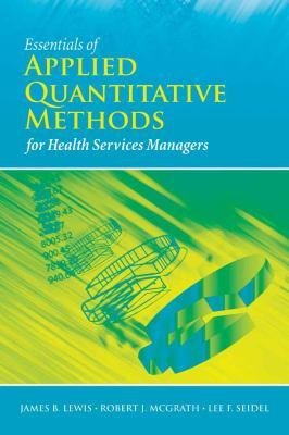 Essentials of Applied Quantitative Methods for Health Services 9780763758714