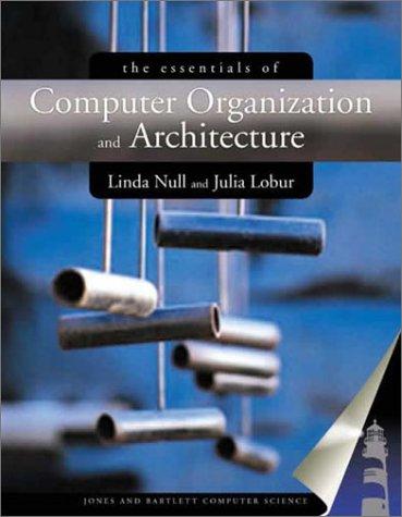 Essentials of Computer Organization and Architecture 9780763704445