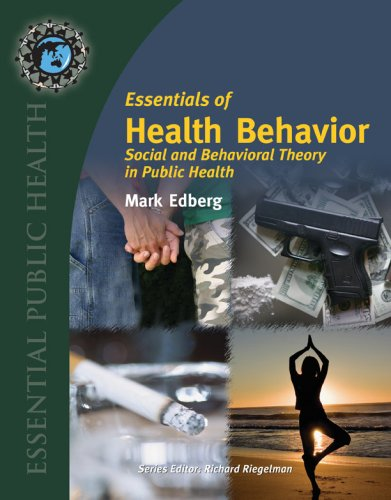 Essentials of Health Behavior: Social and Behavioral Theory in Public Health 9780763737962