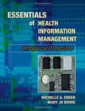 Essentials of Health Information Management: Principles and Practices -  Green, Michelle A., Paperback