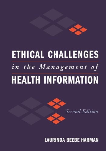 Ethical Challenges in the Management of Health Information 9780763747329