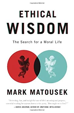 Ethical Wisdom: The Search for a Moral Life 9780767930680