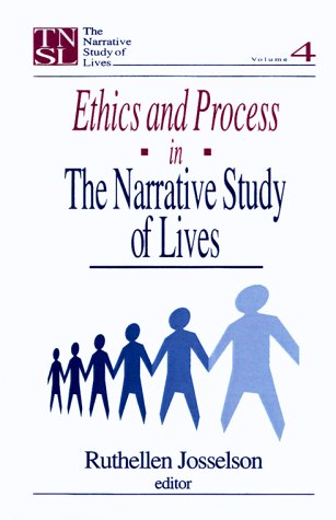 Ethics and Process in the Narrative Study of Lives 9780761902379