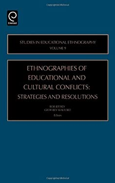 Ethnographies of Education and Cultural Conflicts: Strategies and Resolutions 9780762311125