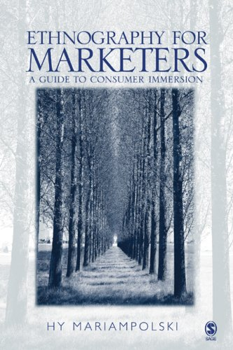 Ethnography for Marketers: A Guide to Consumer Immersion 9780761969464