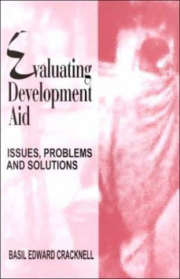 Evaluating Development Aid: Issues, Problems and Solutions 9780761994046