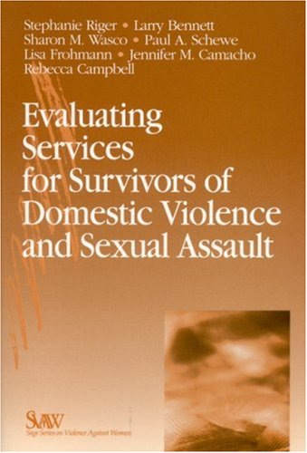 Evaluating Services for Survivors of Domestic Violence and Sexual Assault 9780761923534