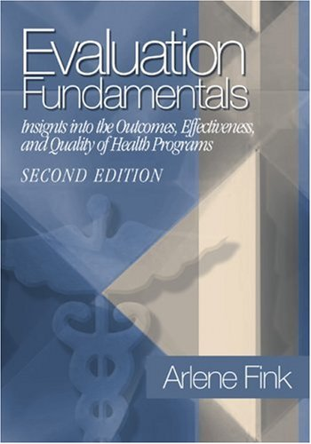Evaluation Fundamentals: Insights Into the Outcomes, Effectiveness, and Quality of Health Programs 9780761988687