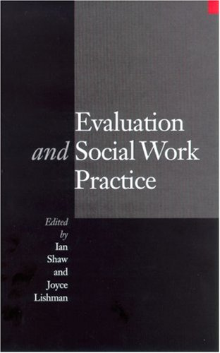 Evaluation and Social Work Practice 9780761957928