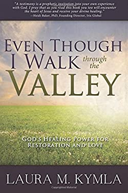 Even Though I Walk Through the Valley: God's Healing Power for Love and Restoration 9780768442113