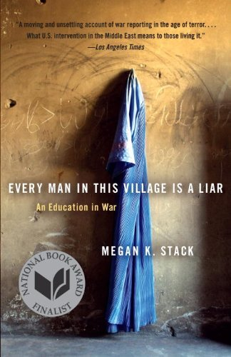 Every Man in This Village Is a Liar: An Education in War 9780767930345