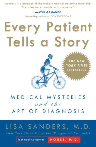 Every Patient Tells a Story: Medical Mysteries and the Art of Diagnosis 9780767922470