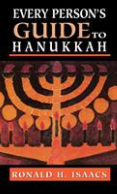 Every Persons Guide to Hanukka 9780765760449