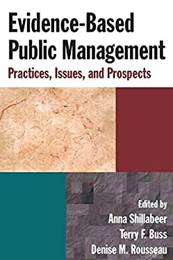 Evidence-Based Public Management: Practices, Issues, and Prospects 9780765624222
