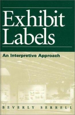 Exhibit Labels: An Interpretive Approach 9780761991069