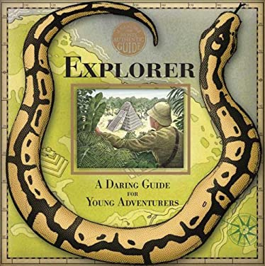 Explorer: A Daring Guide for Young Adventurers 9780763636487