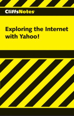Cliffsnotes Exploring the Internet with Yahoo! 9780764585258