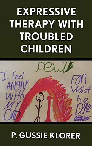 Expressive Therapy with Troubled Children 9780765702234