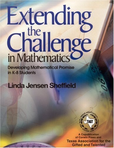 Extending the Challenge in Mathematics: Developing Mathematical Promise in K-8 Students 9780761938514