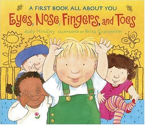 Eyes, Nose, Fingers, and Toes : A First Book All about You