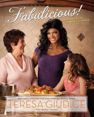 Fabulicious!: Teresa's Italian Family Cookbook 9780762442393
