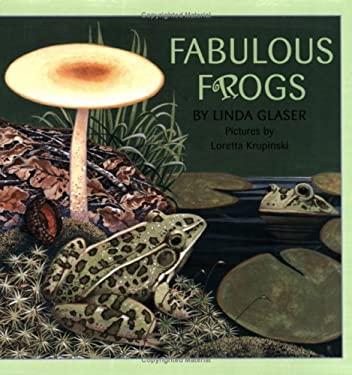 Fabulous Frogs - Glaser, Linda / Glaser, Ronald Ed. / Krupinski, Loretta