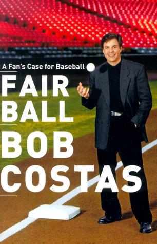 Fair Ball: A Fan's Case for Baseball 9780767904650