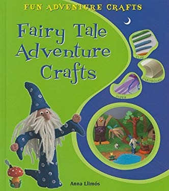 Fairy Tale Adventure Crafts 9780766037366