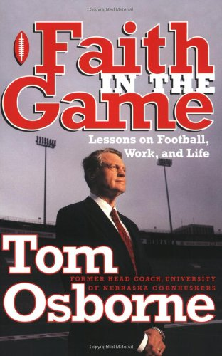 Faith in the Game: Lessons on Football, Work, and Life 9780767904230