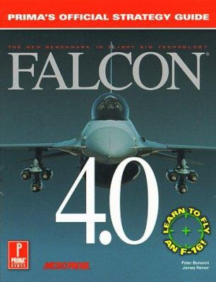 Falcon 4.0: Prima's Official Strategy Guide 9780761501084